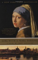 By Tracy Chevalier Girl With a Pearl Earring: A Novel - Tracy Chevalier
