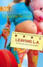 Leaving L.A - Rexanne Becnel