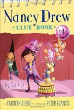Big Top Flop (Nancy Drew Clue Book) - Carolyn Keene, Peter Francis