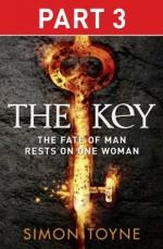 The Key: Part Three - Simon Toyne