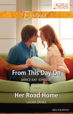 Essence Duo/From This Day On/Her Road Home - Janice Kay Johnson, Laura Drake