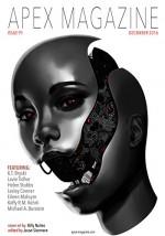 Apex Magazine Issue 91 - Lavie Tidhar, K.T. Bryski, Helen Stubbs, Lesley Conner, Eileen Maksym, Keffy R.M. Kehrli, Michael A. Burstein, Jason Sizemore