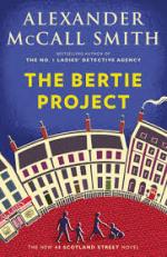 The Bertie Project (44 Scotland Street) - Professor of Medical Law Alexander McCall Smith, Iain McIntosh