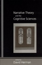 Narrative Theory and the Cognitive Sciences - David Herman