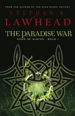 The Paradise War - Stephen R. Lawhead