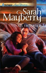 All They Need - Sarah Mayberry