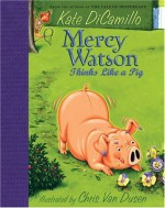 Mercy Watson Thinks Like a Pig - Kate DiCamillo, Chris Van Dusen