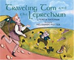 Traveling Tom and the Leprechaun - Teresa Bateman