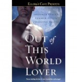 Out of This World Lover - Shannon Stacey, Charlene Teglia, Summer Devon