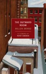 The Outward Room - Millen Brand, Peter Cameron