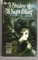 A Shadow of All Night Falling - Glen Cook