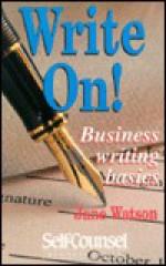 Write On!: Business Writing Basics - Jane Watson