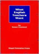 What English Teachers Want: A Survival Guide - Susan Vreeland