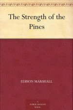 The Strength of the Pines - Edison Marshall
