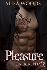 Pleasure (Dark Alpha 2) - Alisa Woods