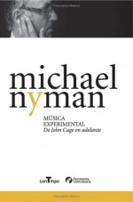 Música Experimental. De John Cage En Adelante (Contmpo/Documenta Universitaria) (Spanish Edition) - Varios