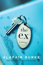 The Ex: A Novel - Alafair Burke