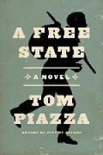 A Free State: A Novel - Tom Piazza