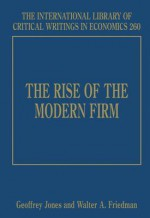 The Rise of the Modern Firm - Geoffrey Jones