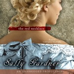 The Red Necklace: A Novel of the French Revolution - Sally Gardner, Carrington MacDuffie