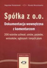 Spółka z o.o. dokumentacja wewnętrzna z komentarzem - Nowakowski Bogusław, Renata Mroczkowska