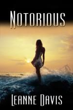 Notorious (Seaclusion Series Book 2) - Leanne Davis