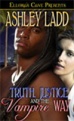 Truth, Justice and the Vampire Way - Ashley Ladd