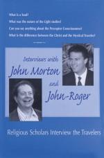 Interviews with John Morton & John-Roger: Religious Scholars Interview the Travelers - John-Roger, Mark Lurie