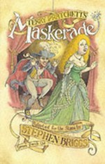 Maskerade: The Play - Stephen Briggs, Terry Pratchett