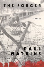 The Forger: A Novel - Paul Watkins