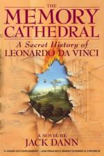 The Memory Cathedral: A Secret History of Leonardo Da Vinci - Jack Dann