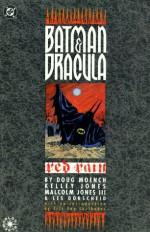 Batman/Dracula: Red Rain - Doug Moench, Dennis O'Neil, Malcolm Jones III, Kelley Jones, Les Dorscheid, Eric Van Lustbader