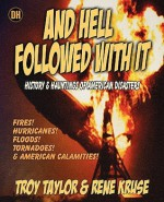 And Hell Followed with It - Troy Taylor, Rene Kruse