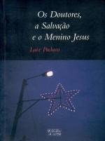 Os Doutores, a Salvação e o Menino Jesus - Luiz Pacheco