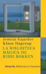 La biblioteca mágica de Bibbi Bokken (Las Tres Edades / Biblioteca Gaarder) (Spanish Edition) - Jostein Gaarder, Kirsti Baggethun, Asunción Lorenzo
