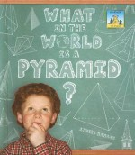 What in the World Is a Pyramid? - Anders Hanson
