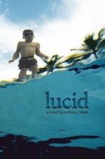 Lucid a Novel - Anthony Head