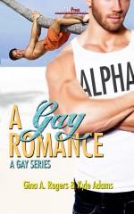 A Gay Romance - Gina A. Rogers, Kyle Adams