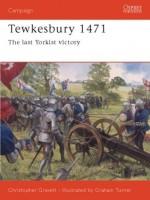 Tewkesbury 1471: The Last Yorkist Victory - Christopher Gravett