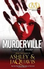 Murderville: First of a Trilogy - Ashley Coleman, JaQuavis Coleman
