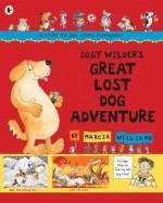 Iggy Wilder's Great Lost Dog Adventure - Marcia Williams