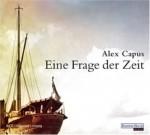 Eine Frage der Zeit - Alex Capus, Rainer Strecker