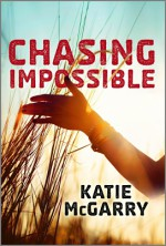 Chasing Impossible - Katie McGarry