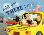 Are We There Yet? - Dandi Daley Mackall, Shannon McNeill