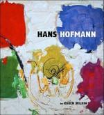 Hans Hofmann: A Retrospective - Karen Wilkin