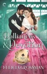 Dalliances & Devotion - Felicia Grossman