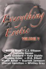 Everything Erotic Volume V - Boone Brux, Delilah Devlin, C.J. Ellisson, Scarlett Jameson, Keta Diablo
