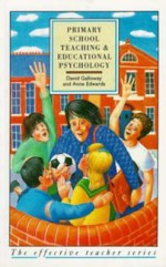 Primary School Teaching And Educational Psychology - David Galloway