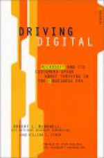 Driving Digital: Microsoft and Its Customers Speak about Thriving in the E-Business Era - Bob Mcdowell, William L. Simon