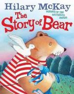 The Story Of Bear - Hilary McKay, Serena Riglietti